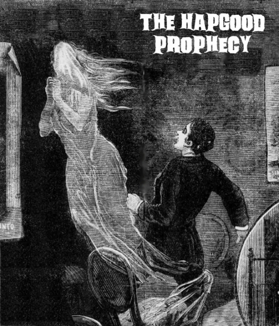 The Hapgood Prophecy
