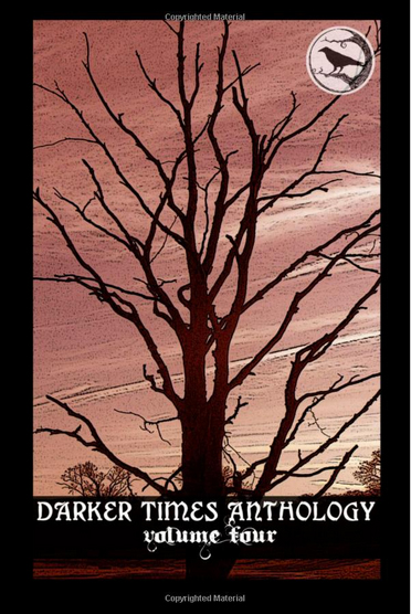 Darker Times Anthology Volume Four: 4